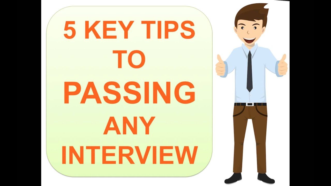 passing interviews 5 key tips for passing any job interview - How To Pass A Job Interview