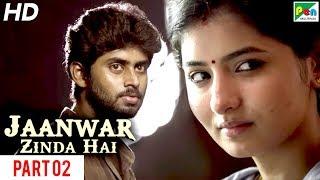 Jaanwar Zinda Hai (Kirumi) New Action Hindi Dubbed Full Movie   Part 02   Kathir, Reshmi Menon
