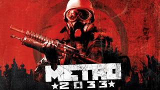 Metro 2033 [OST] #29 - End Credits (Bad Ending)