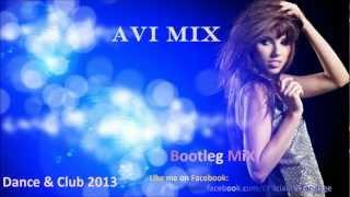 Dance & Club 2013 (AVi MiX) #5 ♫ [HQ] ♫