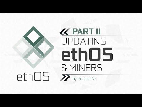 ᴇᴛʜᴏs sᴇʀɪᴇs ᴘᴀʀᴛ ɪɪ ] How To Update ethOS & Miners +