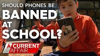 Should phones be banned in schools? | A Current Affair