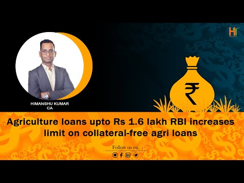 Agriculture loans upto Rs 1.6 lakh RBI increases limit on collateral-free agri loans Mp3