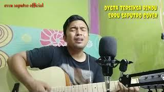 Gambar cover DYGTA - TERSIKSA RINDU I Ost.Samudra Cinta SCTV l Erru Cover