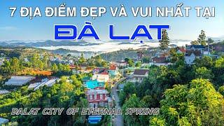 DU LỊCH ĐÀ LẠT Thành Phố Ngàn Hoa Giữa Núi Đồi. 7 Most Beautiful and Fun Places in Da Lat Vietnam.