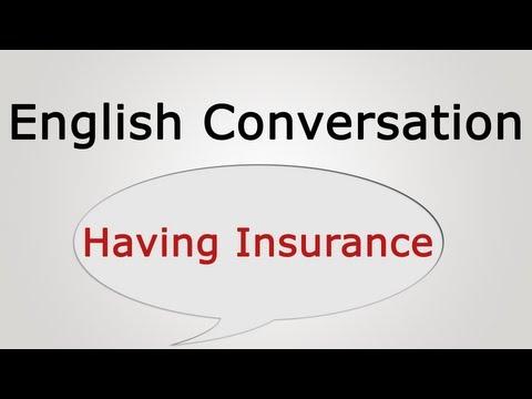 English Conversation: Having Insurance