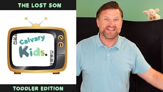 The Parable of the Lost Son | May 24 | Calvary Kids Toddler Edition