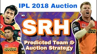 IPL 2018 : SRH - Predicted Team & Auction Strategy | Sunrisers Hyderabad