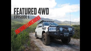 Toyota Landcruiser 200 Series - 'Featured 4wd' Episode 1