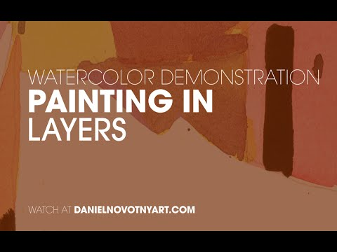 Painting in Layers. Watercolor demonstration by Daniel Novotny
