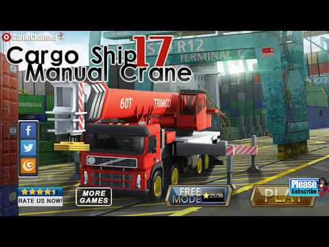 Cargo Ship Manual Crane 2017 / Driving Simulator / Android Gameplay Video #2