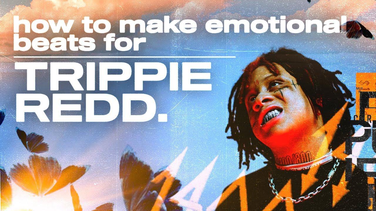 making an emotional beat for trippie redd