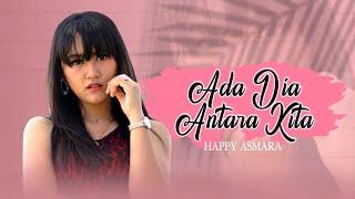 Happy Asmara - Ada Dia Antara Kita (Official Music Video)