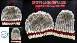 How to loom knit a hat - rib stitch, 2 ways ~VERY EASY~