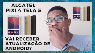 Alcatel Pixi 4 Tela 5 TV   Vai receber Android 7 Nougat?