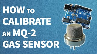 How to calibrate an MQ-2 gas sensor || Arduino tutorial