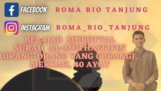 Surah Al-Muthaffifin Full - Murottal Merdu - Ustadz Romario - Suaranya mirip suara Syekh Mesir???