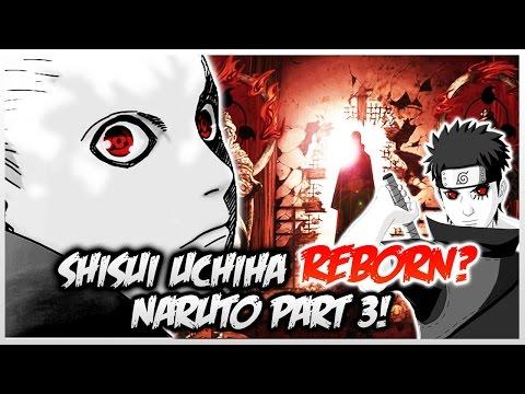 NARUTO PART 3 Shisui + Shin = UCHIHA AWAKEN Naka River SECRET [Theory]