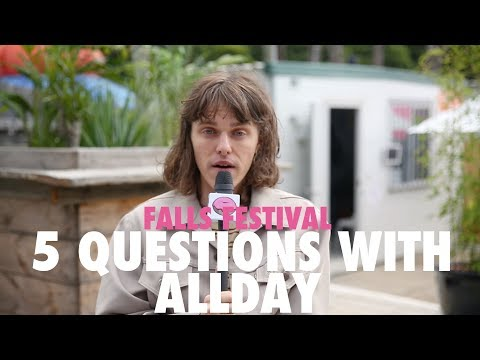 5 Questions with Allday | Falls Festival Lorne 2017/18