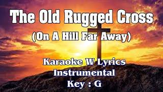 The Old Rugged Cross KARAOKE W LYRICS (Guy Penrod Style) Key : G