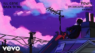 Powfu, Sarcastic Sounds, Rxseboy - ill come back to you (Official Audio)