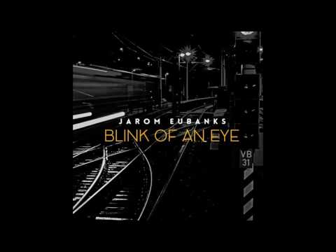 Jarom Eubanks - Blink of an Eye