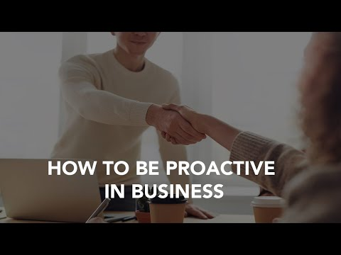 How to be proactive in business