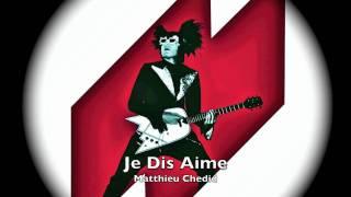 Je Dis Aime. Matthieu Chedid