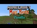 Minecraft Magic Haven Vanilla Episode 1 - Whatta Spawn