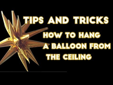 How To Put Balloons On The Ceiling NO HELIUM - A Tips And Tricks Video