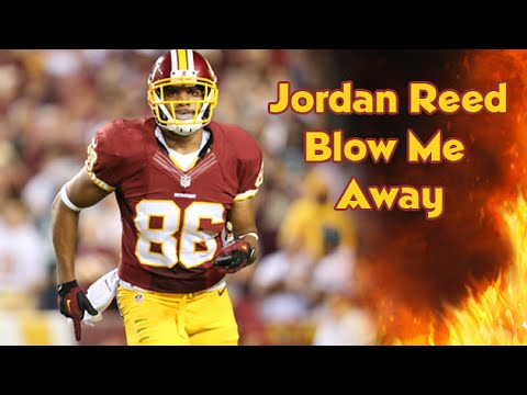 Jordan Reed - Blow Me Away - 2015-2016 Season Highlights