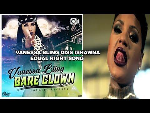 Vanessa Bling Bare Clown (ishawna Equal Rights Diss Song) 2017