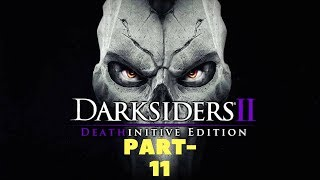 Darksiders II Deathinitive Edition Gameplay Walkthrough PS4-XBOX,ONE-[PC]Steam Part-11