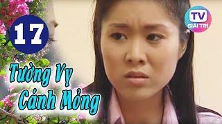 Tường Vy Cánh Mỏng - Tập 17 | Giải Trí TV Phim Việt Nam 2019