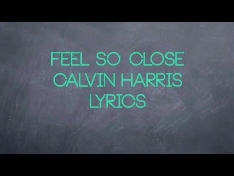Calvin Harris - Feel So Close Lyrics