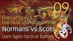 FIELD of GLORY 2 ~ DasTactic vs Richard Yorke ~ 09 ~ Normans vs Scots