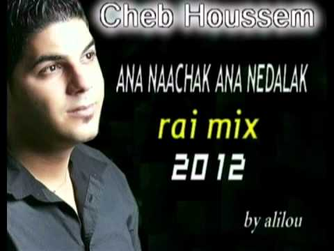 CHEB HOUSSEM ana  naachak  ana nedalak 2012 (DJ-alilOu)