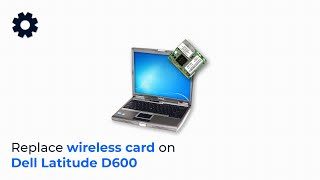 Dell Latitude D600 Installing an Internal Wireless Card