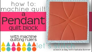 How to: Machine Quilt a Pendant Quilt Block-With Natalia Bonner- Let's Stitch a Block a Day- Day 132