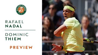 Rafael Nadal vs Dominic Thiem - Preview Final | Roland-Garros 2019
