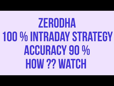 Zerodha 100% INTRADAY TRADING STRATEGY WITH 90 %  ACCURACY