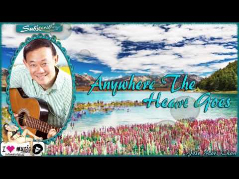 Jose Mari Chan — Anywhere The Heart Goes (Song)