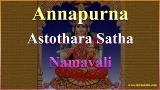 Annapurna Astothara Satha Namavali - Annapurna Ashtothara Satha Namavali - Annapurna Ashtotharam