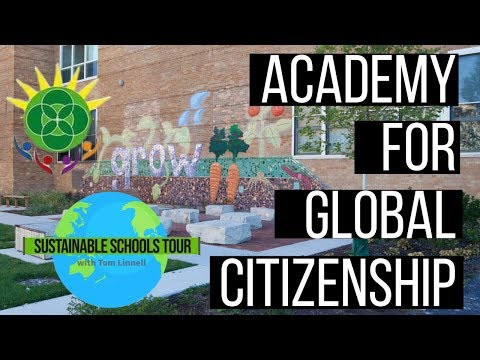 Sustainable School Tour - Academy for Global Citizenship