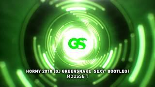 Mousse T - Horny 2018 (DJ Green Snake