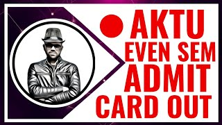 AKTU EVEN SEM ADMIT CARD OUT | 2019 | Live Session