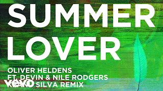 Oliver Heldens - Summer Lover (Keanu Silva Remix (Audio)) ft. Devin, Nile Rodgers