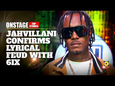 Jahvillani Confirms Lyrical Feud With 6iX As Well As Talks Sumfest, Gives Career Update & More