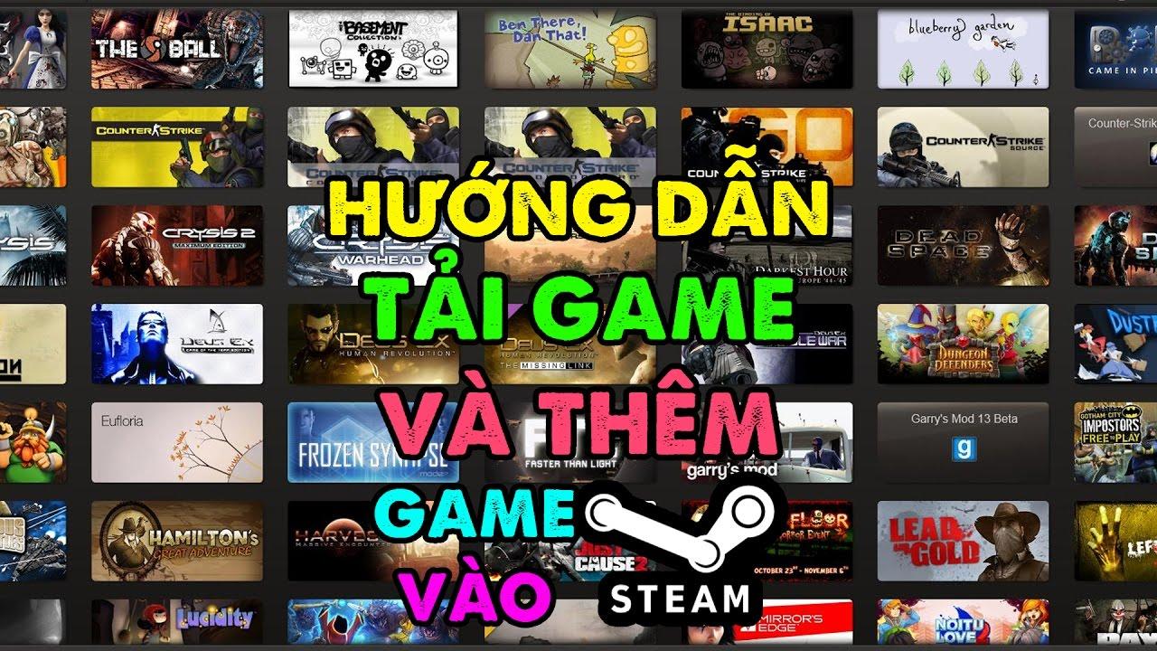 Hướng Dẫn Tải Game Trên Steam Và Thêm Game Vào Steam