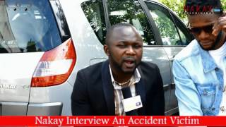 Nakay Interview An Accident Victim